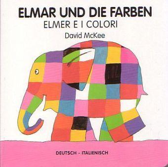 elmar und die farben deutsch italienischelmer e i colori von david mckee buch b. Black Bedroom Furniture Sets. Home Design Ideas