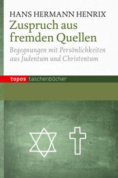 Zuspruch aus fremden Quellen - Henrix, Hans Hermann