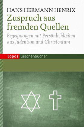 Zuspruch aus fremden Quellen - Henrix, Hans H.