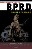 B.p.r.d: Plague Of Frogs Volume 1