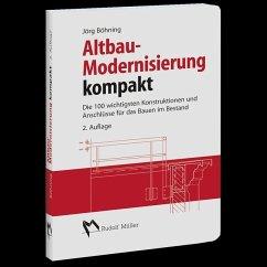Altbau-Modernisierung kompakt - Böhning, Jörg