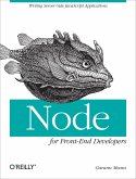 Node for Front-End Developers: Writing Server-Side JavaScript Applications