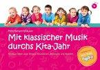 Mit klassischer Musik durchs Kita-Jahr, m. Audio-CD