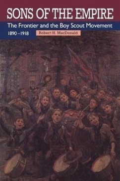 Sons of the Empire: The Frontier and the Boy Scout Movement, 1890-1918 - MacDonald, Robert H.