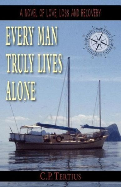 Every Man Truly Lives Alone - Tertius, C. P.