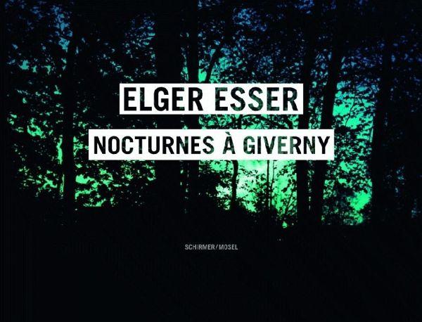 Nocturnes à Giverny - Esser, Elger
