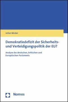 Demokratiedefizit der Sicherheits- und Verteidigungspolitik der EU? - Böcker, Julian
