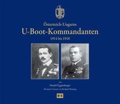 Österreich-Ungarns U-Boot-Kommandanten - Eggenberger, Harald