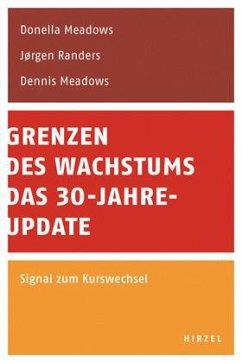 Grenzen des Wachstums. Das 30-Jahre-Update - Meadows, Donella H.; Randers, Jørgen; Meadows, Dennis