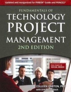 Fundamentals of Technology Project Management - Garton, Colleen; McCulloch, Erika