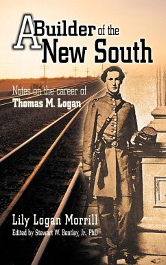 A Builder of the New South: Notes on the Career of Thomas M. Logan