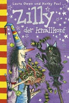 Zilly der Knallkopf - Owen, Laura; Paul, Korky