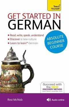 Get Started in German Absolute Beginner Course - McNab, Rosi