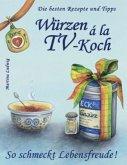 Würzen á la TV-Koch - Band 1