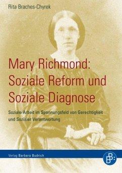 Mary Richmond: Soziale Reform und Soziale Diagnose - Braches-Chyrek, Rita