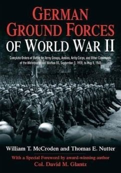 German Ground Forces of World War II: Complete Orders of Battle for Army Groups, Armies, Army Corps, and Other Commands of the Wehrmacht and Waffen Ss - McCroden, William T.; Nutter, Thomas E.