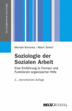 Soziologie der Sozialen Arbeit - Bommes, Michael; Scherr, Albert