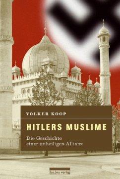 Hitlers Muslime - Koop, Volker