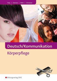 Deutsch/Kommunikation - Körperpflege - Clemens, Daniel; Tully, Iris; Plehn, Boris; Schweizer, Stefan