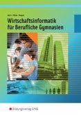 Wirtschaftsinformatik. Für Berufliche Gymnasien. Nordrhein-Westfalen
