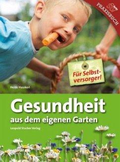 Gesundheit aus eigenem Garten