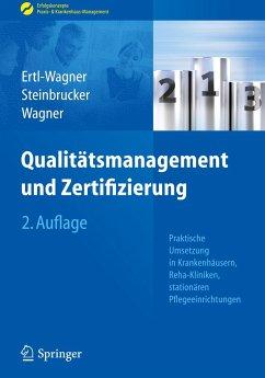 Qualitätsmanagement und Zertifizierung - Ertl-Wagner, Birgit; Steinbrucker, Sabine; Wagner, Bernd C.