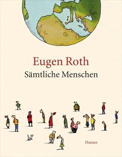 Sämtliche Menschen - Roth, Eugen
