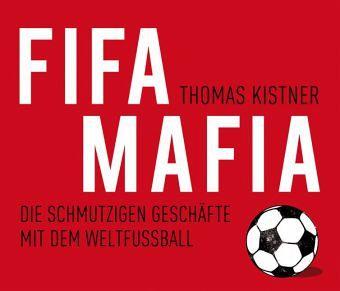 FIFA-Mafia, 6 Audio-CDs - Kistner, Thomas