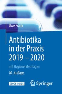 Antibiotika in der Praxis mit Hygieneratschlägen - Frank, Uwe