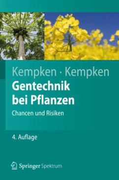 Gentechnik bei Pflanzen - Kempken, Frank; Kempken, Renate