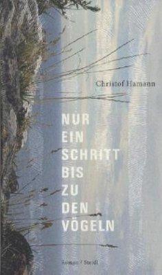 Nur ein Schritt bis zu den Vögeln - Hamann, Christof