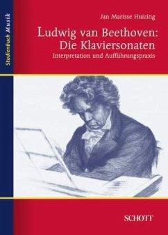 Ludwig van Beethoven: Die Klaviersonaten - Huizing, Jan Marisse
