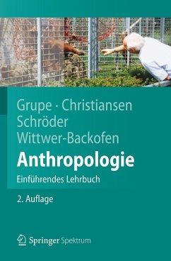 Anthropologie - Grupe, Gisela; Christiansen, Kerrin; Schröder, Inge; Wittwer-Backofen, Ursula