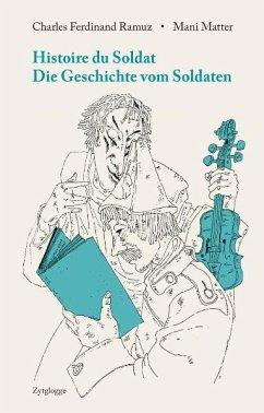 Histoire Du Soldat / Die Geschichte vom Soldaten - Ramuz, Charles Ferdinand;Matter, Mani
