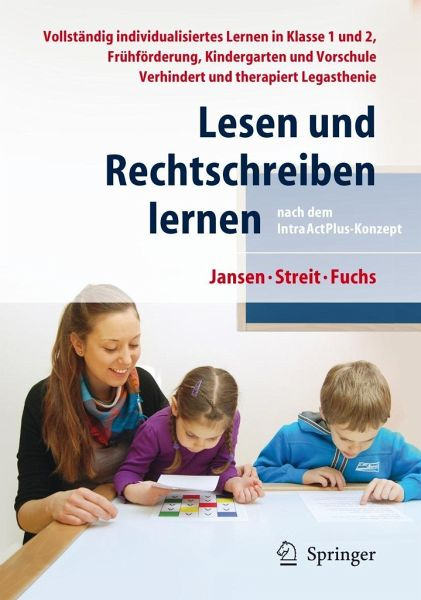 Lesen und Rechtschreiben lernen nach dem IntraActPlus-Konzept - Jansen, Fritz; Streit, Uta; Fuchs, Angelika