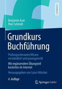 Grundkurs Buchführung - Auer, Benjamin R.; Schmidt, Peer