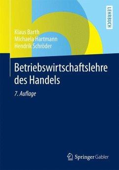 Betriebswirtschaftslehre des Handels - Barth, Klaus; Hartmann, Michaela; Schröder, Hendrik