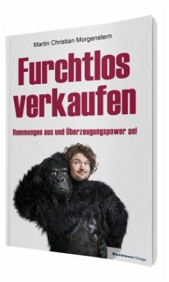 Furchtlos verkaufen - Morgenstern, Martin Chr.