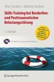 Skills-Training bei Borderline- und Posttraumatischer Belastungsstörung, m. CD-ROM
