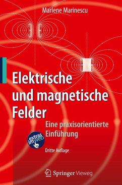 Elektrische und magnetische Felder - Marinescu, Marlene