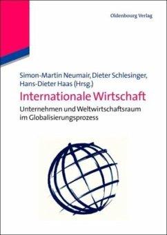 Internationale Wirtschaft - Neumair, Simon Martin; Schlesinger, Dieter Matthew; Haas, Hans-Dieter