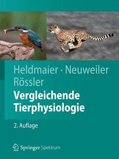 Vergleichende Tierphysiologie - Heldmaier, Gerhard; Neuweiler, Gerhard; Rössler, Wolfgang