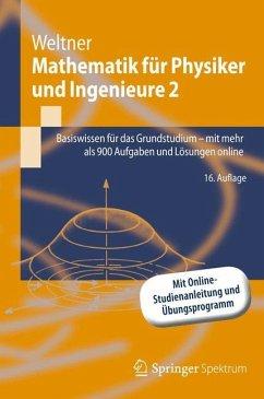 Mathematik für Physiker und Ingenieure 2 - Weltner, Klaus