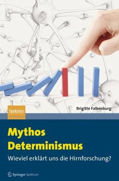 Mythos Determinismus - Falkenburg, Brigitte