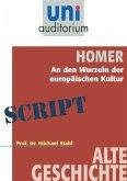 Homer - An den Wurzeln der europäischen Kultur (eBook, ePUB)