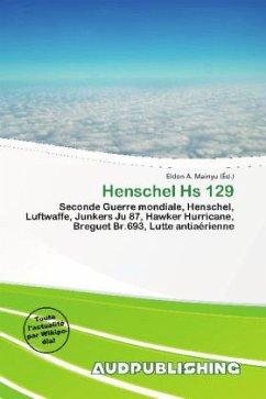 Henschel Hs 129 - Herausgegeben von Mainyu, Eldon A.