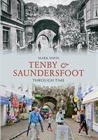 Tenby & Saundersfoot Through Time - Davis, Mark