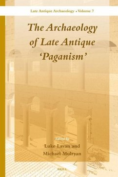 The Archaeology of Late Antique 'paganism'