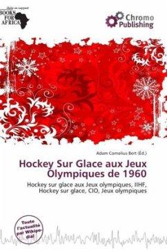 Hockey Sur Glace aux Jeux Olympiques de 1960 - Herausgegeben von Bert, Adam Cornelius