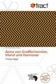 Anna Von Gro Britannien, Irland Und Hannover